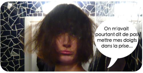 Les cheveux électriques, c'est pas pratique…